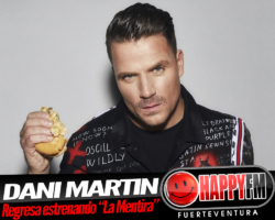 Dani Martin regresa con el single «La Mentira»