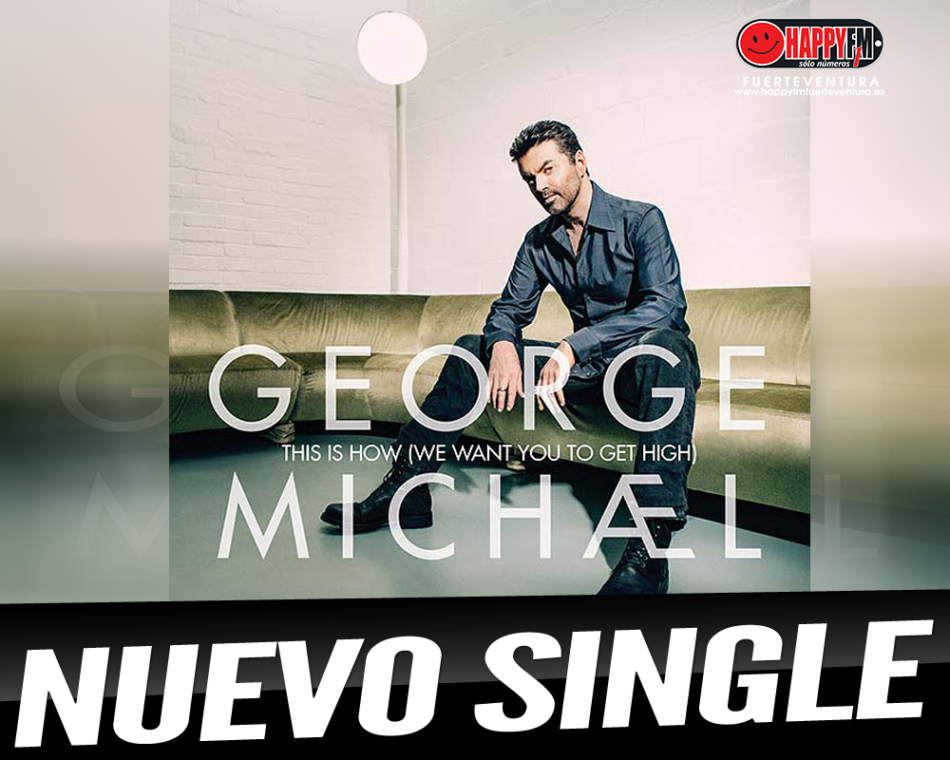 "Ya disponible el single de George Michael, ""This Is How (We Want You To Get High)"""
