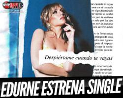 Edurne estrena «Despiértame cuando te vayas»