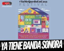 «Yo Me Quedo En Casa Festival» ya tiene banda sonora