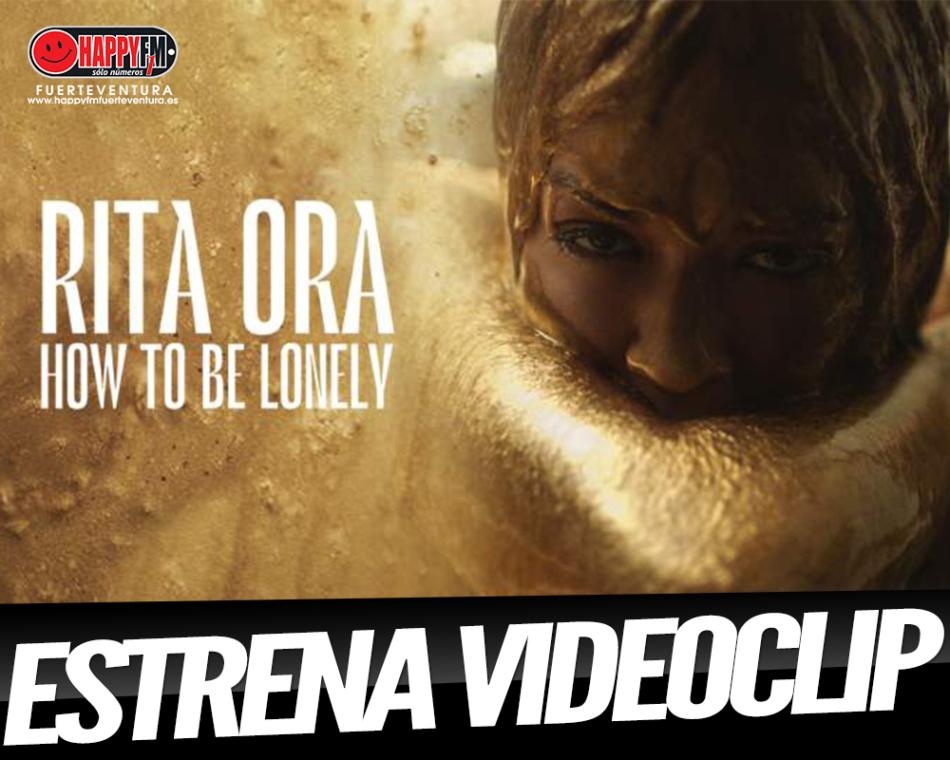 Rita Ora estrena el videoclip del tema «How To Be Lonely»