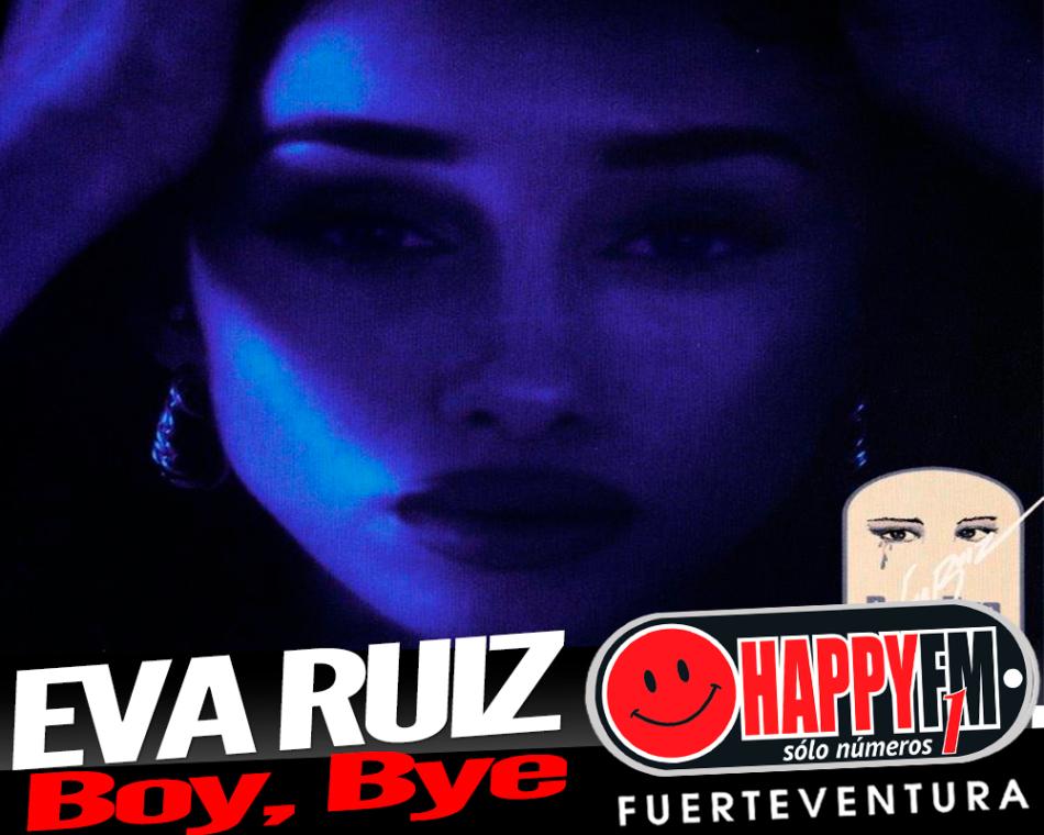 EVA RUIZ «soulera y sensual», con, Boy, Bye(Chico, adiós)
