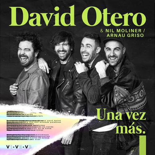 David Otero estrena una versión del tema «Una Vez Más» junto a Nil Moliner y Arnau Griso