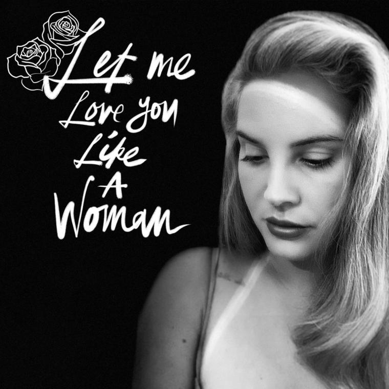 Lana del Rey presenta «Let Me Love You Like a Woman»