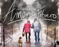 Jay Wheeler publica la conmovedora «Amor de Febrero»