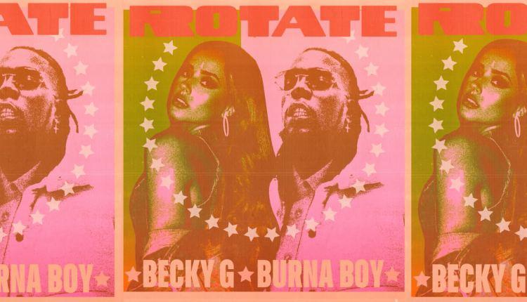 Becky G y Burna Boy unen sus voces en el tema 'Rotate'