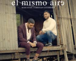 Rebujitos y Cristian Guerrero lanzan una versión de «El mismo aire»