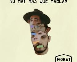 Morat lanza «No hay más que hablar» a petición de sus seguidores