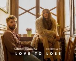 «Love To Lose» es la colaboración más emotiva de Sandro Cavazza junto a Georgia Ku