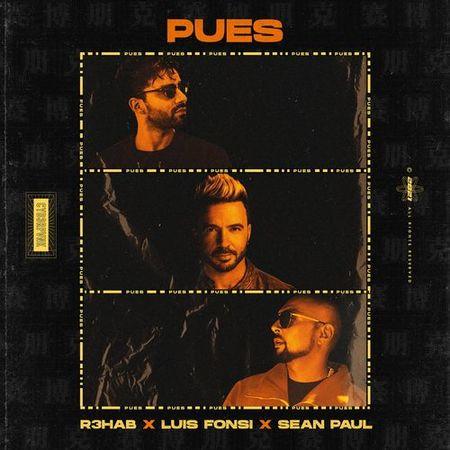 """R3HAB, Luis Fonsi & Sean Paul se unen para lanzar """"Pues"""""""