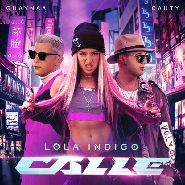 «Calle» es el nuevo single de Lola Indigo junto a Guaynaa y Cauty