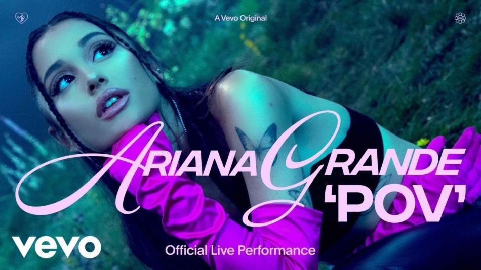 Ariana Grande publica una actuación en directo de 'pov'