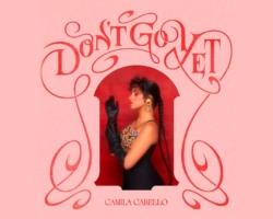 Camila Cabello está de regreso con el single 'Don't Go Yet'