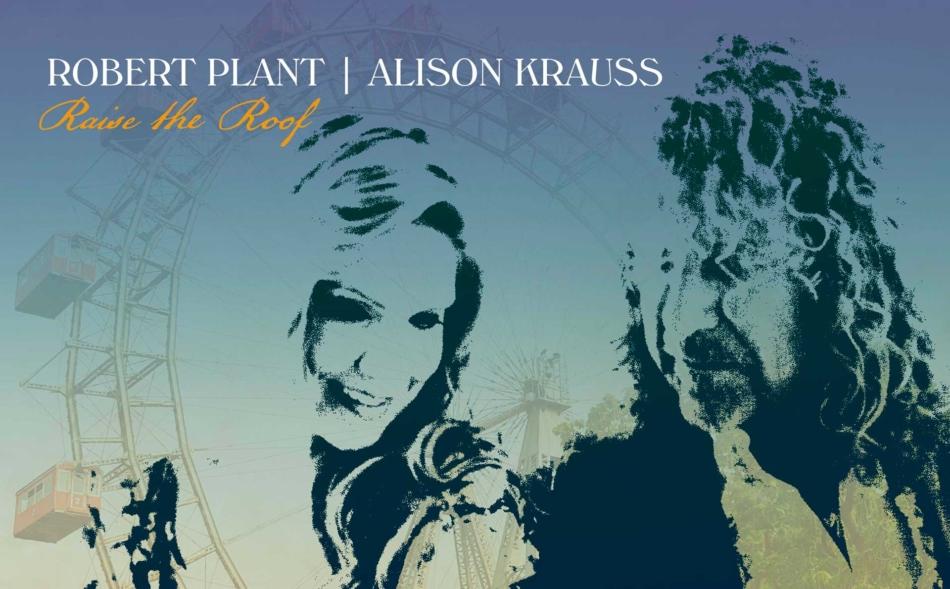 Robert Plant y Alison Krauss, juntos de nuevo para lanzar un nuevo álbum, 'Raise The Roof'